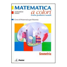 MATEMATICA A COLORI, GEOMETRIA + QUAD.