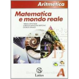 MATEMATICA E MONDO REALE ARITMETICA A + TAVOLE NUMERICHE Vol. 1