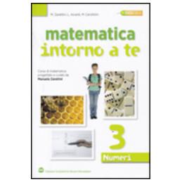 MATEMATICA INTORNO A TE NUMERI 3 NUMERI 3 + QUADERNO 3 VOL. 3