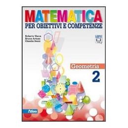 MATEMATICA PER OBIETTIVI E COMPETENZE GEOMETRIA 2 VOL. 2