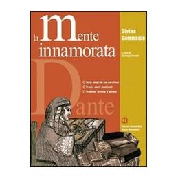 MENTE INNAMORATA (LA) EDIZIONE LEGGERA DIVINA COMMEDIA ANTOLOGIA VOL. U