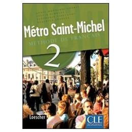 M…TRO SAINT MICHEL. METHODE DE FRANCAIS 2  VOL. 2