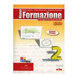 NUOVA FORMAZIONE ALLA MATEMATICA   GIALLO EDIZIONE COMPATTA 2∞ VOLUME  2   ALGEBRA + GEOMETRIA VOL