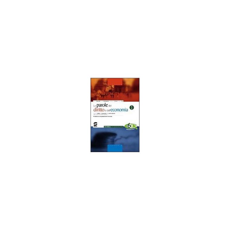 NUOVE PAROLE DEL DIRITTO E DELL`ECONOMIA (LE) MANUALE + CODICE CIVILE 2012 Vol. 1