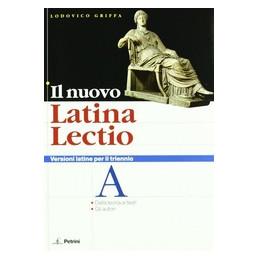 NUOVO LATINA LECTIO (IL) VERSIONI LATINE PER IL TRIENNIO Vol. U