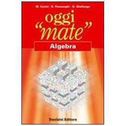 """OGGI """"MATE""""  ALGEBRA  Vol. U"""
