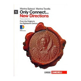 ONLY CONNECT ... NEW DIRECTIONS. VOL. 1 (LIBRO+ONLINE) FROM THE ORIGINS TO THE EIGHTEENTH CENTURY Vo
