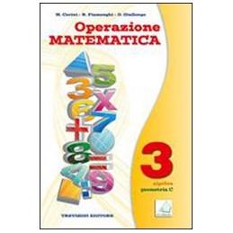 OPERAZIONE MATEMATICA   VOLUME 3   ALGEBRA GEOMETRIA C ALLEGATO QUADERNO OPERATIVO 3 VOL. 3