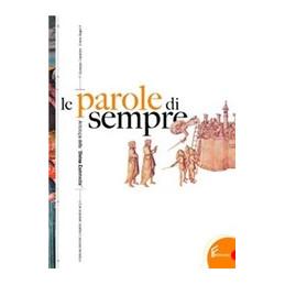 PAROLE DI SEMPRE (LE) ANTOLOGIA DELLA DIVINA COMMEDIA Vol. U