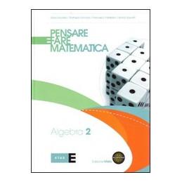 PENSARE E FARE MATEMATICA   EDIZIONE MISTA ALGEBRA 2 + ESPANSIONE WEB VOL. 2