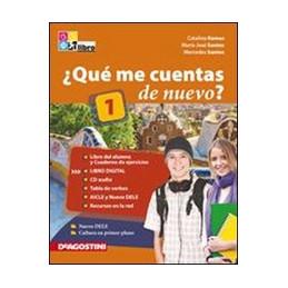 QUE` ME CUENTAS DE NUEVO? LIBRO DEL ALUMNO 1 Y CUADERNO DE EJERCICIOS + 2 CD AUDIO + LIBRO DIGITAL