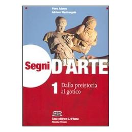 SEGNI D`ARTE (1A+ 1B) DALLA PREISTORIA AL GOTICO + DALL`ARTE PALEOCRISTIANA AL GOTICO Vol. 1