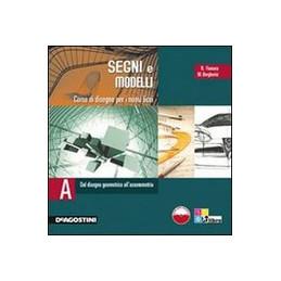 SEGNI E MODELLI VOLUME A   DAL DISEGNO GEOMETRICO ALL`ASSOMETRIA Vol. U
