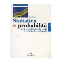 STATISTICA E PROBABILITÂ¿ PER IL BIENNIO Vol. U