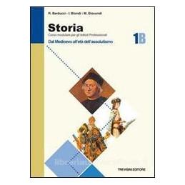 STORIA   1 B DAL MEDIOEVO ALL`ETA`DELL`ASSOLUTISMO Vol. 1