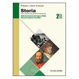 STORIA   2 B DALLA FORMAZIONE DEL REGNO D`ITALIA ALLA PRIMA GUE Vol. 2