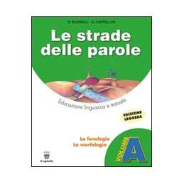 STRADE DELLE PAROLE (LE) A + B + C + CD   LIBRO MISTO EDUCAZIONE LINGUISTICA E TESTUALE PER LA SCUOL