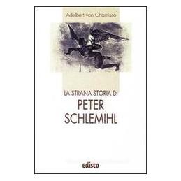 STRANA STORIA DI PETER SCHLEMIHL (MEINARD)