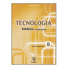 TECNOLOGIA VOLUME D   ENERGIA E APPLICAZIONI Vol. U