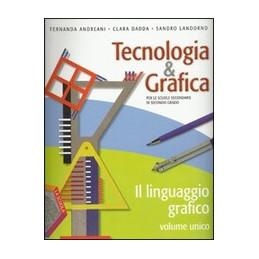 TECNOLOGIA & GRAFICA VOLUME UNICO + SCHEDE OPERATIVE VOL. U