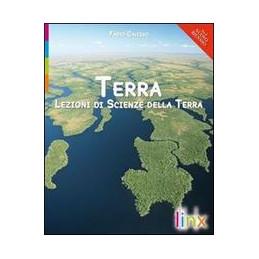 TERRA VOLUME UNICO LEZIONI DI SCIENZE DELLA TERRA Vol. U