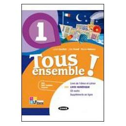 TOUS ENSEMBLE! LIVRE DE L`ELEVE/CAHIER D`EXERCISES 3 + LIVRE NUMERIQUE 3 + CD AUDIO Vol. 3