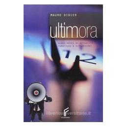 ULTIMORA BLOCK NOTES DI ATTUALITA` TEMATICHE E RIFLESSIONI Vol. U