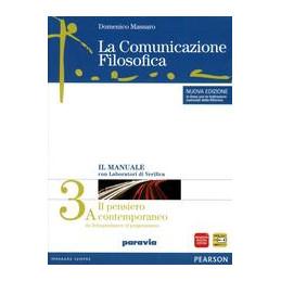 COMUNICAZIONE FILOSOFICA (LA) 3 IL PENSIERO CONTEMPORANEO   TOMO A E B VOL. 3