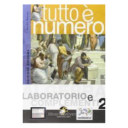 TUTTO E` NUMERO LABORATORIO E COMPLEMENTI 2 Vol. 2