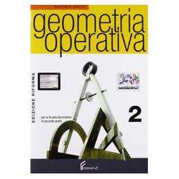 GEOMETRIA OPERATIVA CORSO DI GEOMETRIA PER I LICEI Vol. 2