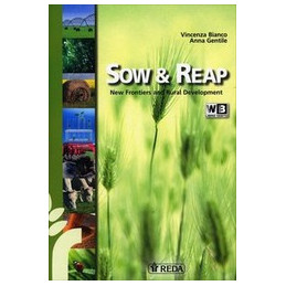 SOW AND REAP   LIBRO MISTO NEW FRONTIERS AND RURAL DEVELOPMENT Vol. U