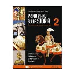 PRIMO PIANO SULLA STORIA 2 DALL`IMPERO DI ROMA AL MEDIOEVO FEUDALE Vol. 2