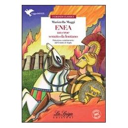 ENEA, UN EROE VENUTO DA LONTANO  Vol. U