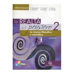 REALTA` E IL PENSIERO (LA) LA RICERCA FILOSOFICA E SCIENTIFICA VOL. 2