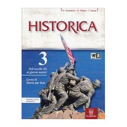 HISTORICA 3 + GUIDA ALLO STUDIO   LIBRO MISTO CORSO DI STORIA PER TRIENNIO LICEI VOL. 3