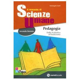 MANUALE DI SCIENZE UMANE PEDAGOGIA (IL) CLASSE III E IV Vol. U