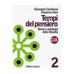 TEMPI DEL PENSIERO. VOLUME 2   ETA` MODERNA STORIA E ANTOLOGIA DELLA FILOSOFIA VOL. 2