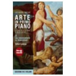 ARTE IN PRIMO PIANO   3. DAL RINASCIMENTO AL MANIERISMO EDIZIONE CINQUE VOLUM GUIDA AGLI AUTORI E AL