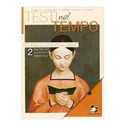 TESTI NEL TEMPO VOL.2 DAL SEICENTO ALL`OTTOCENTO ROMANTICO VOL. 2