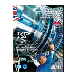 SWITCH & GO TECHNICAL ENGLISH FOR ELECTRICAL ENGINEERING, ELECTRONICS & AUTOMATION Vol. U
