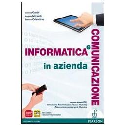 INFORMATICA E COMUNICAZIONE IN AZIENDA VOL. UNICO SECONDO BIENNIO ITE  Vol. U