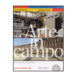 ARTE IN CAMPO MANUALE DELL`OPERATORE TURISTICO E DEI BENI CULTUR Vol. U