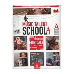 MUSIC TALENT SCHOOL COMPLETO + LIBRO DIGITALE   LIBRO MISTO CORSO DI MUSICA PER LA SCUOLA SECONDARIA