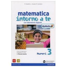 MATEMATICA INTORNO A TE 3 FIGURE 3+ NUMERI 3 +LAB. MYTHLAB