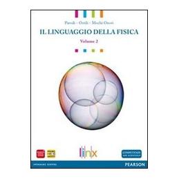 LINGUAGGIO DELLA FISICA_VOL 2  Vol. 2