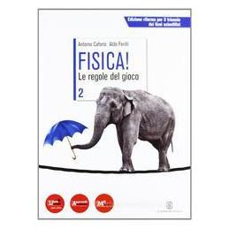 FISICA! LE REGOLE DEL GIOCO 2