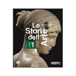 LE STORIE DELL`ARTE VOLUME 1 ETÀ ANTICA E MEDIEVALE