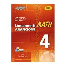 LINEAMENTI.MATH ARANCIONE VOL.4