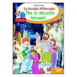 FAMIGLIA MILLEMIGLIA TRA LE BELLEZZE (LA)