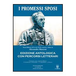 PROMESSI SPOSI - ED. ANTOLOGICA CON PERCORSI LETTERARI + LIBRO DIGITALE E AUDIOLIBRO